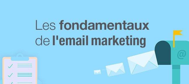 Les fondamentaux de l'e-mail marketing